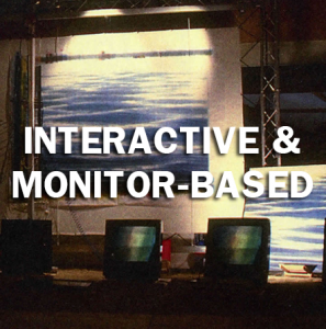 Interactive & Monitor-based